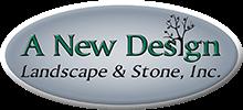 A New Design Stone & Landscape, Inc.